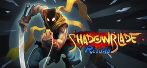 Shadow Blade: Reload cover