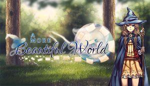 A More Beautiful World - A Kinetic Visual Novel cover