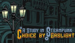 A Study in Steampunk: Choice by Gaslight cover