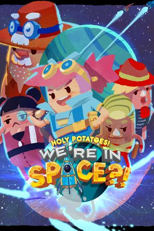 Holy Potatoes! We're in Space?! cover