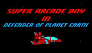 Super Arcade Boy in Defender of Planet Earth cover