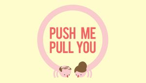 Push Me Pull You cover