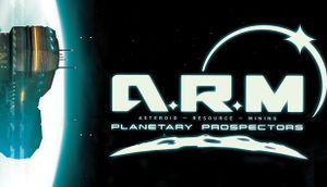 ARM Planetary Prospectors Asteroid Resource Mining cover