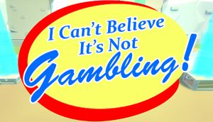 I Can't Believe It's Not Gambling cover