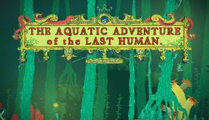 The Aquatic Adventure of the Last Human cover