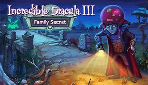 Incredible Dracula 3: Family Secret cover