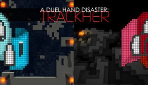 A Duel Hand Disaster: Trackher cover
