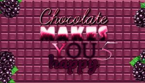 Chocolate Makes You Happy 5 cover