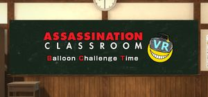 Assassination Classroom VR: Balloon Challenge Time cover