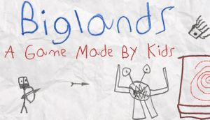 Biglands: A Game Made By Kids cover