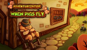 Adventurezator: When Pigs Fly cover