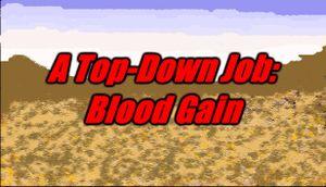 A Top-Down Job: Blood Gain cover