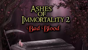 Ashes of Immortality II: Bad Blood cover