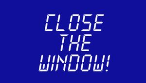Close the Window! cover