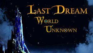 Last Dream: World Unknown cover