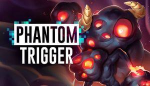 Phantom Trigger cover