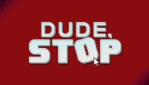 Dude, Stop cover