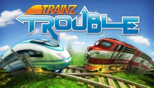Trainz Trouble - PCGamingWiki PCGW - bugs, fixes, crashes, mods