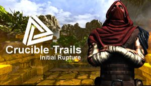 Crucible Trails : Initial Rupture cover