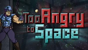 Too Angry to Space cover