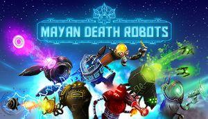 Mayan Death Robots cover