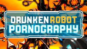 Drunken Robot Pornography cover