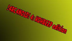 !4RC4N01D! 4: Kohbeep Edition cover