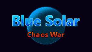 Blue Solar: Chaos War cover