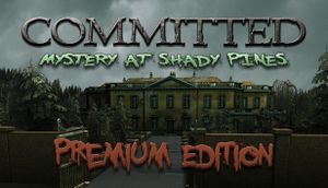 Committed: Mystery at Shady Pines - Premium Edition cover