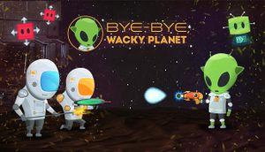 Bye-Bye, Wacky Planet cover