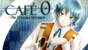 CAFE 0 ~The Drowned Mermaid~ cover