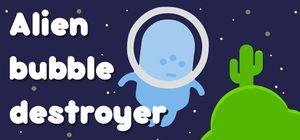 Alien Bubble Destroyer cover