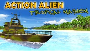 Action Alien: Tropical Mayhem cover