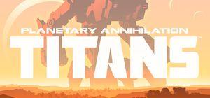 Planetary Annihilation: Titans cover