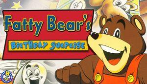 Fatty Bear's Birthday Surprise cover