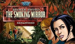 Broken Sword II: The Smoking Mirror - Remastered cover