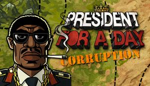 President for a Day - Corruption cover