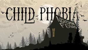 Child Phobia: Nightcoming Fears cover