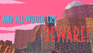 And All Would Cry Beware! cover