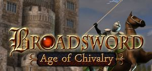 Broadsword: Age of Chivalry cover