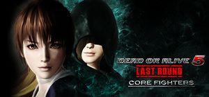 Dead or Alive 5 Last Round: Core Fighters cover