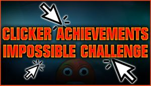 Clicker Achievements - The Impossible Challenge cover