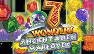 7 Wonders: Ancient Alien Makeover cover