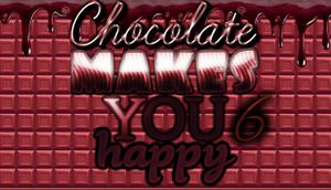 Chocolate Makes You Happy 6 cover