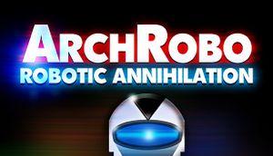 ArchRobo - Robotic Annihilation cover