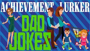Achievement Lurker: Dad Jokes cover