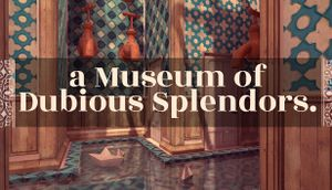 A Museum of Dubious Splendors cover