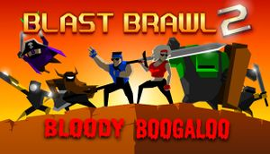 Blast Brawl 2: Bloody Boogaloo cover