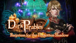 Dark Parables: Requiem for the Forgotten Shadow cover