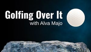 Golfing Over It with Alva Majo cover
